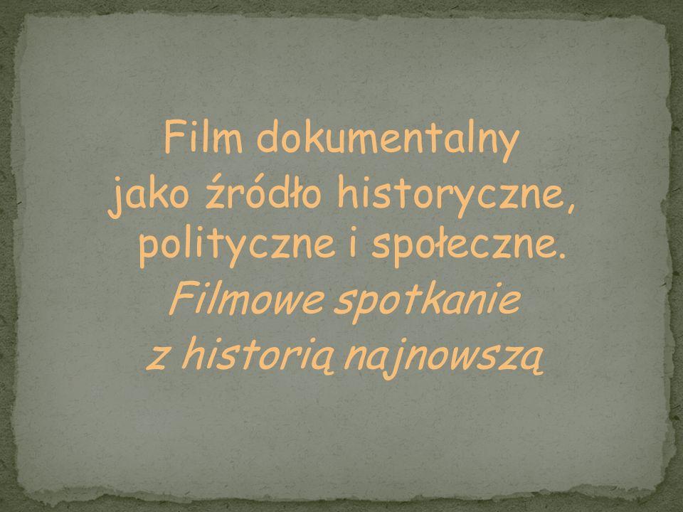 jako źródło historyczne, polityczne i społeczne.