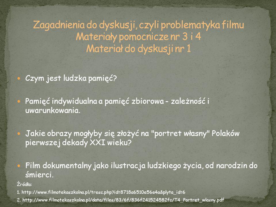 Zagadnienia do dyskusji, czyli problematyka filmu Materiały pomocnicze nr 3 i 4 Materiał do dyskusji nr 1