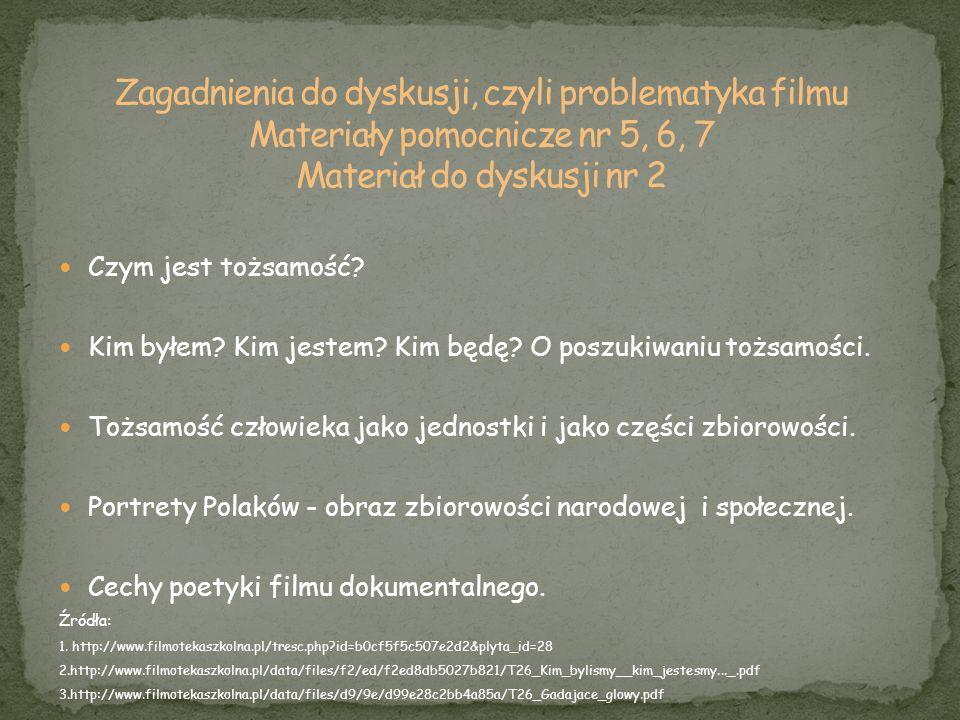 Zagadnienia do dyskusji, czyli problematyka filmu Materiały pomocnicze nr 5, 6, 7 Materiał do dyskusji nr 2