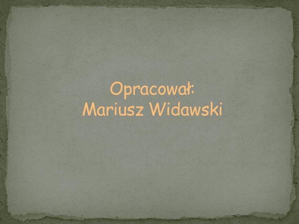 Opracował: Mariusz Widawski