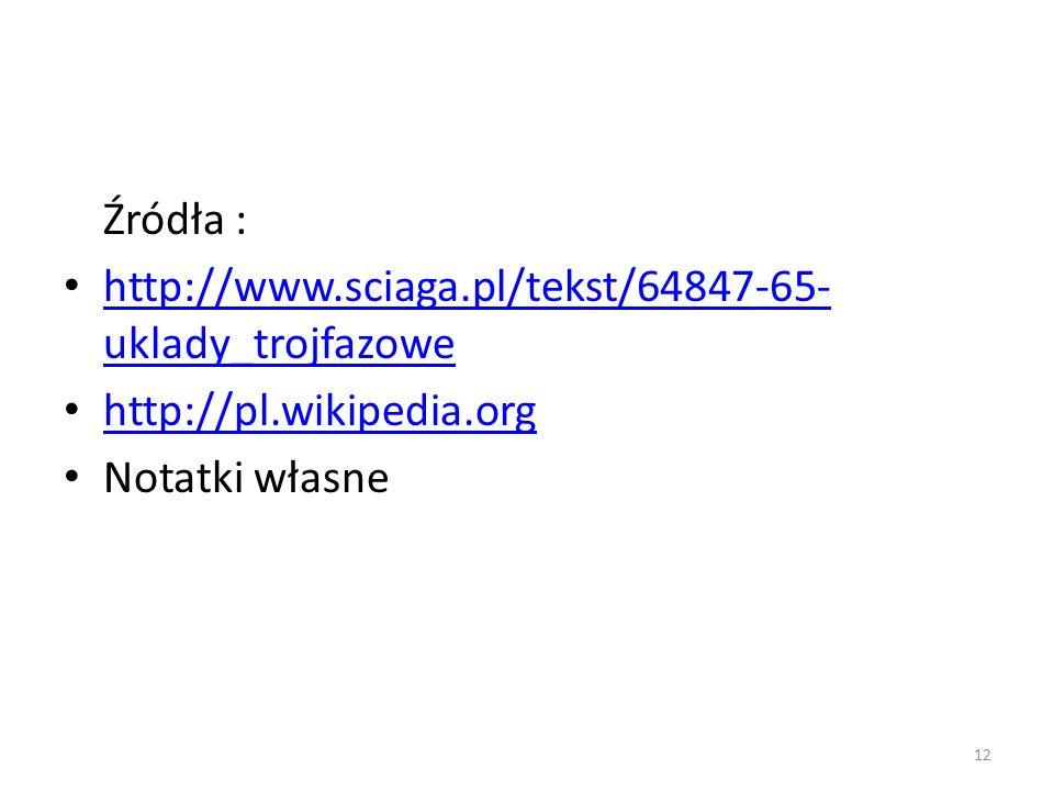 Źródła : http://www.sciaga.pl/tekst/64847-65-uklady_trojfazowe.