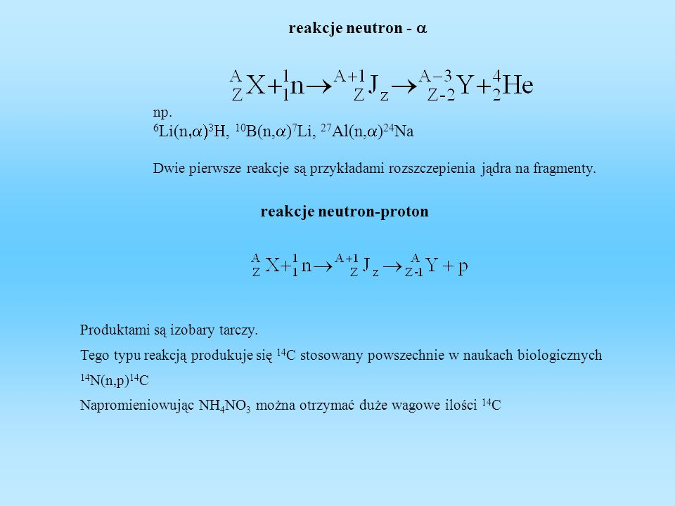 6Li(n,a)3H, 10B(n,a)7Li, 27Al(n,a)24Na