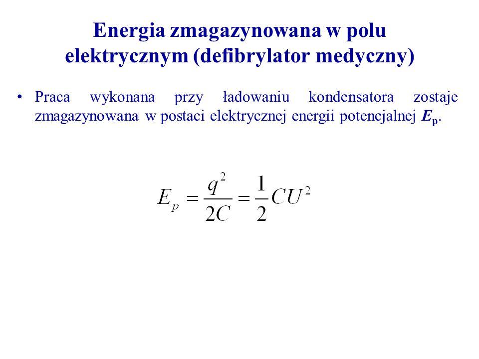 Energia zmagazynowana w polu elektrycznym (defibrylator medyczny)