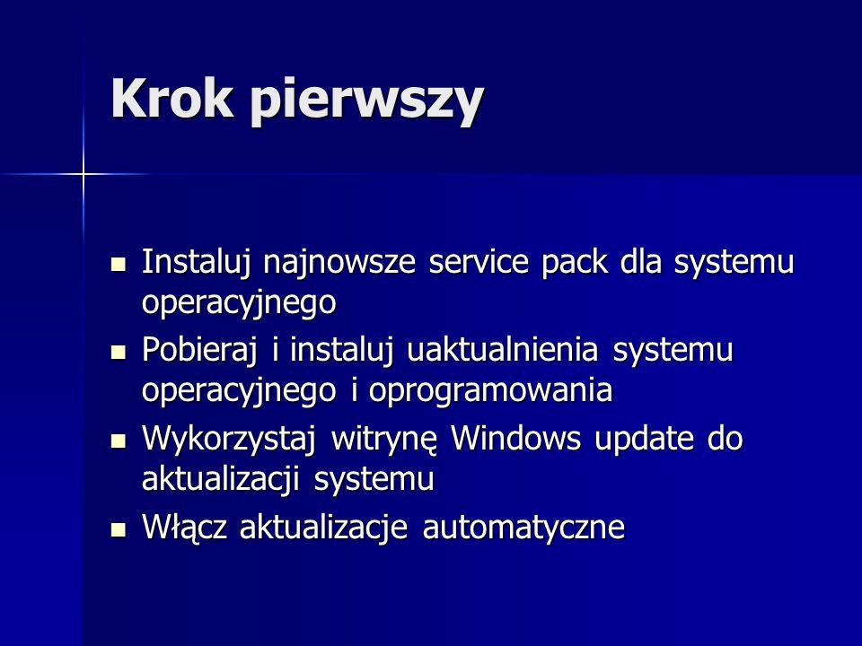 Krok pierwszy Instaluj najnowsze service pack dla systemu operacyjnego