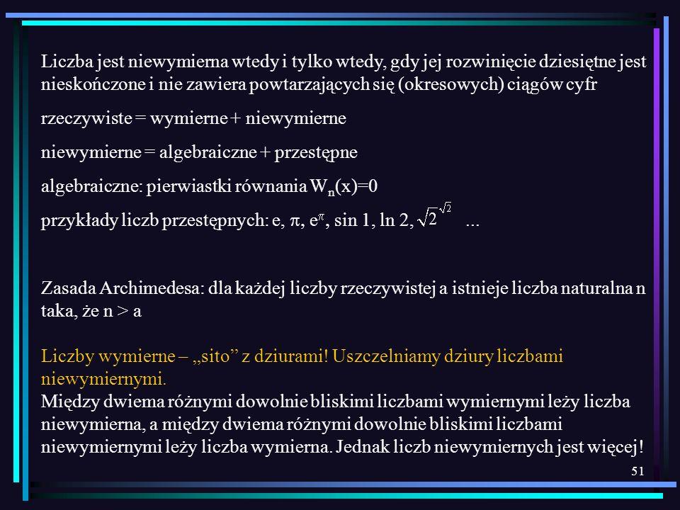Liczba jest niewymierna wtedy i tylko wtedy, gdy jej rozwinięcie dziesiętne jest nieskończone i nie zawiera powtarzających się (okresowych) ciągów cyfr