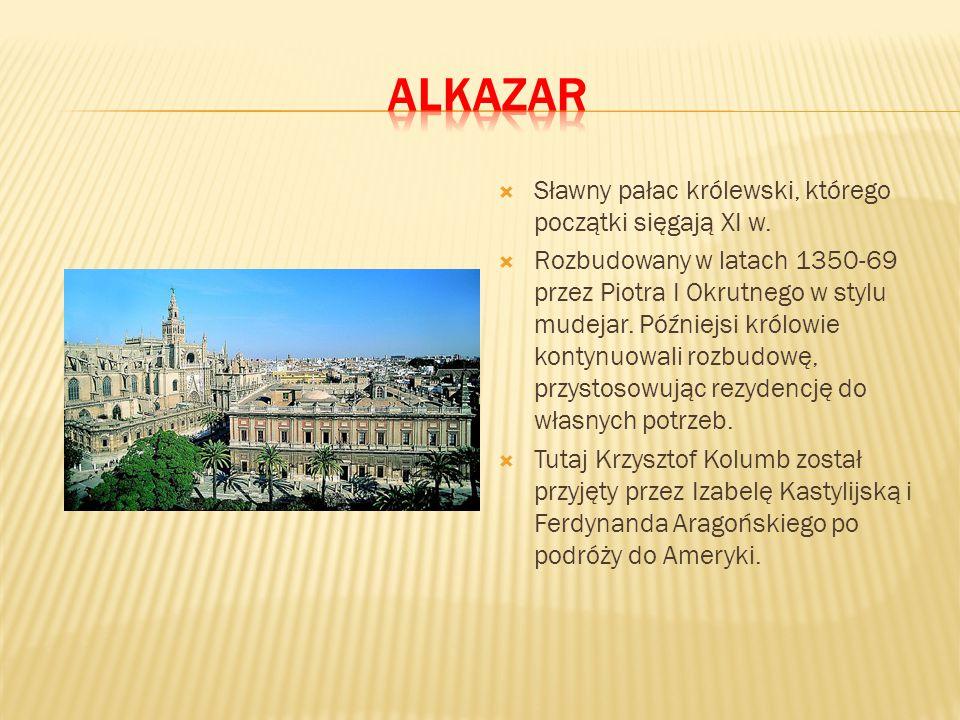 alkazar Sławny pałac królewski, którego początki sięgają XI w.
