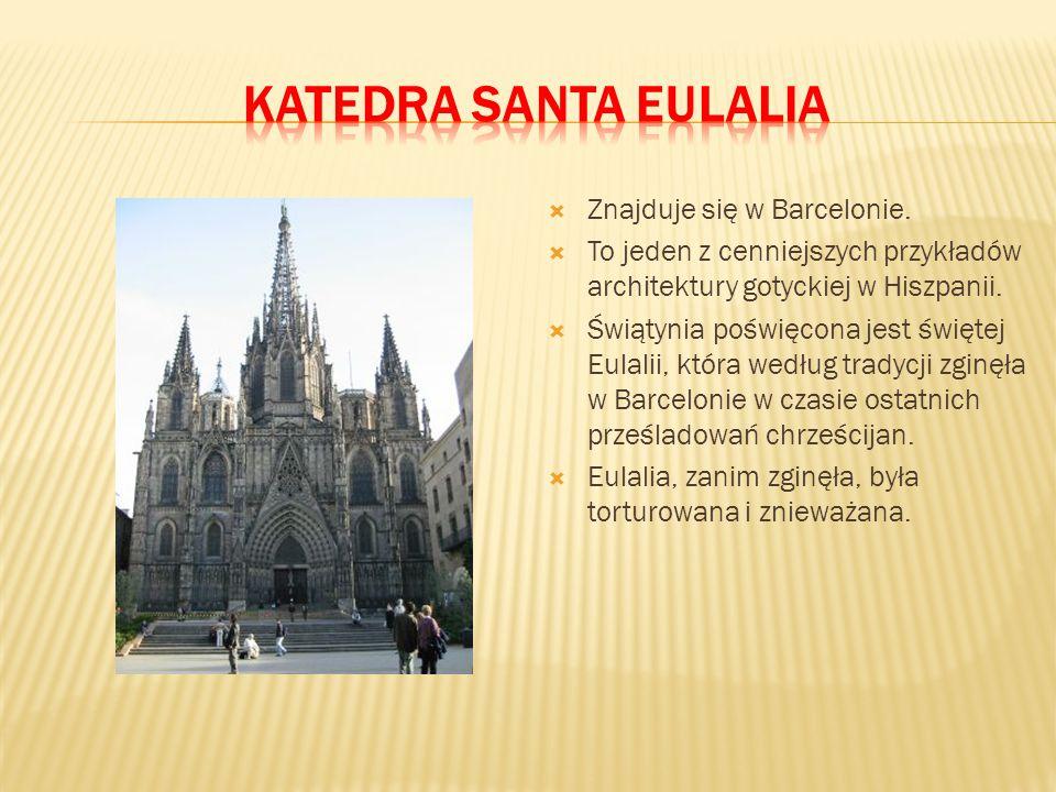 Katedra Santa Eulalia Znajduje się w Barcelonie.