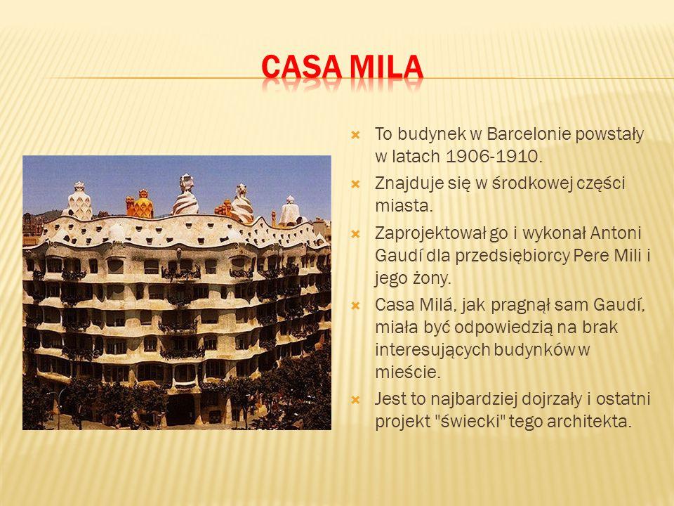Casa Mila To budynek w Barcelonie powstały w latach 1906-1910.