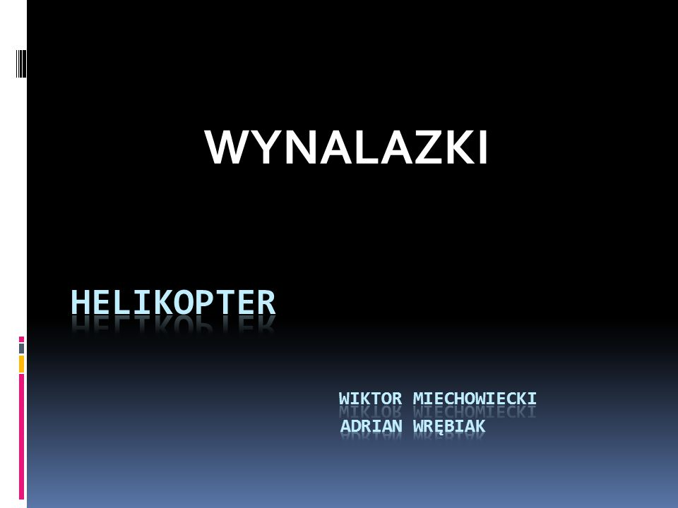 HELIKOPTER Wiktor miechowiecki Adrian Wrębiak