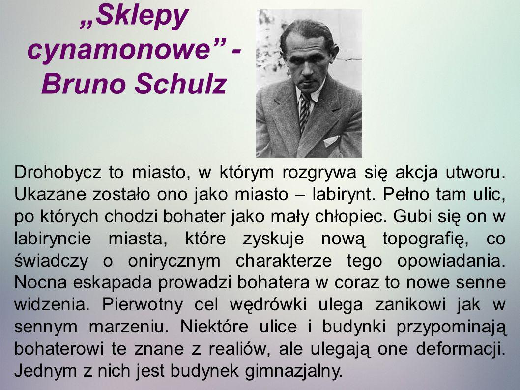 """""""Sklepy cynamonowe - Bruno Schulz"""