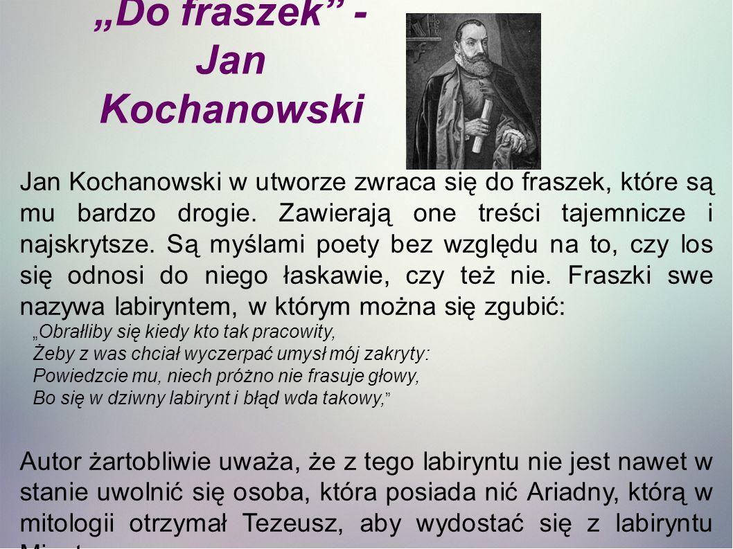 """Do fraszek - Jan Kochanowski"