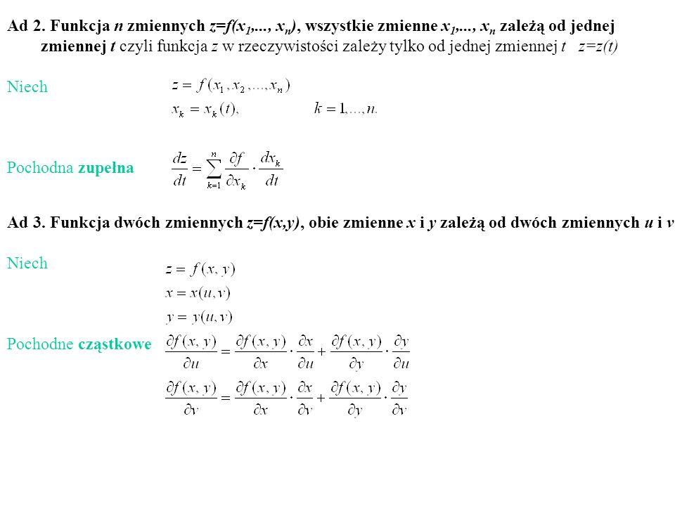 Ad 2. Funkcja n zmiennych z=f(x1,. , xn), wszystkie zmienne x1,