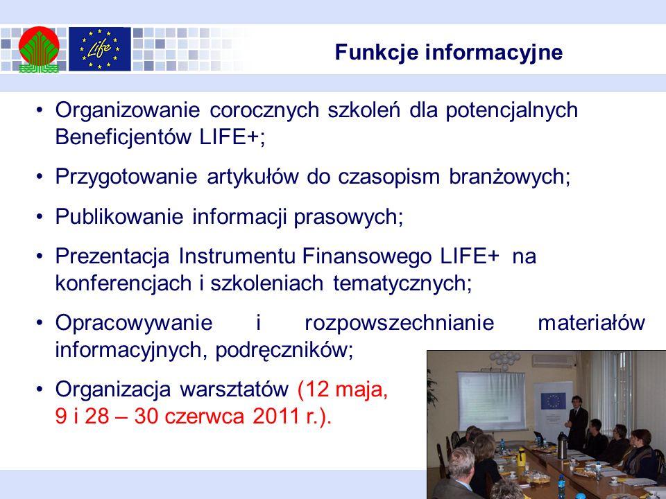 Funkcje informacyjne Organizowanie corocznych szkoleń dla potencjalnych Beneficjentów LIFE+; Przygotowanie artykułów do czasopism branżowych;