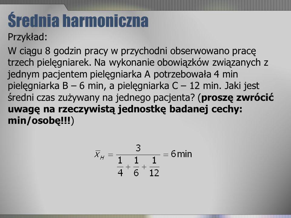 Średnia harmoniczna Przykład: