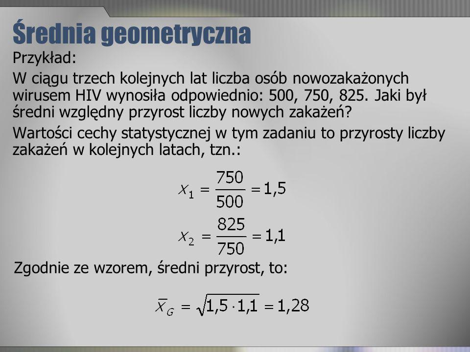 Średnia geometryczna Przykład: