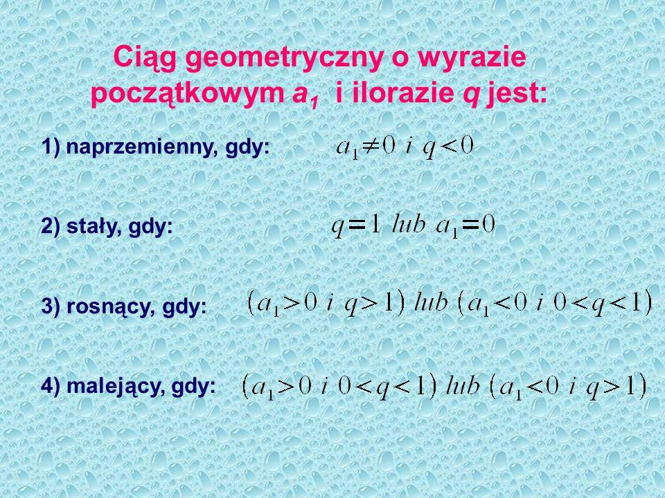 Ciąg geometryczny o wyrazie początkowym a1 i ilorazie q jest: