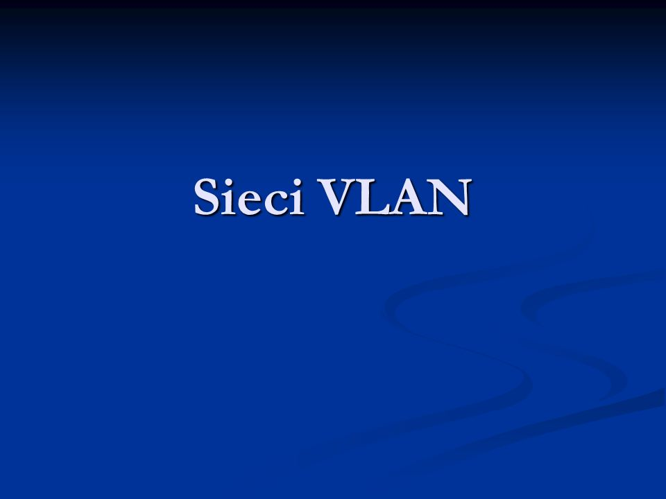 Sieci VLAN