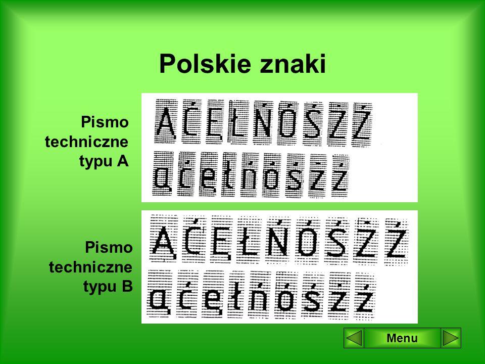 Polskie znaki Pismo techniczne typu A Pismo techniczne typu B Menu