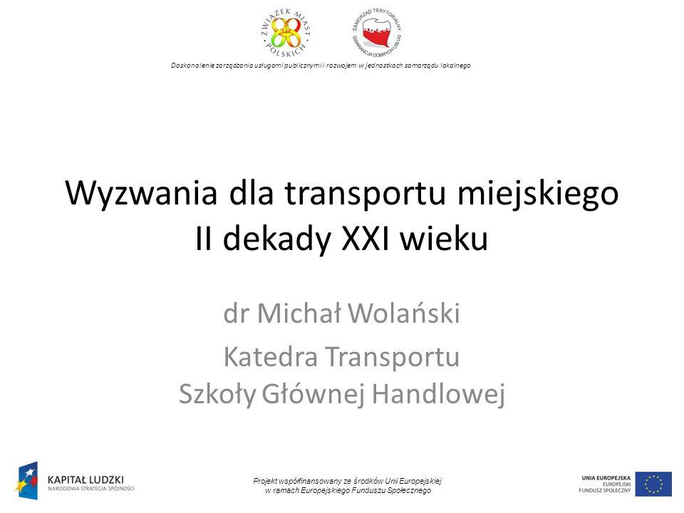 Wyzwania dla transportu miejskiego II dekady XXI wieku