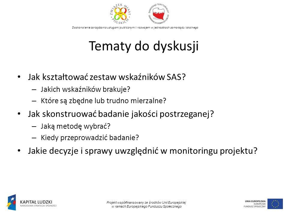 Tematy do dyskusji Jak kształtować zestaw wskaźników SAS