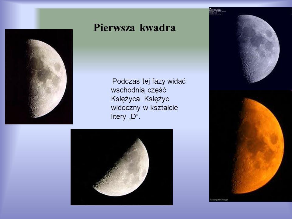 Pierwsza kwadraPodczas tej fazy widać wschodnią część Księżyca.