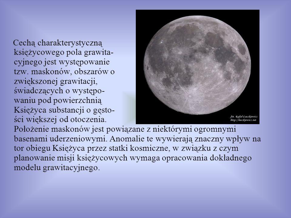 Cechą charakterystyczną księżycowego pola grawita- cyjnego jest występowanie tzw.