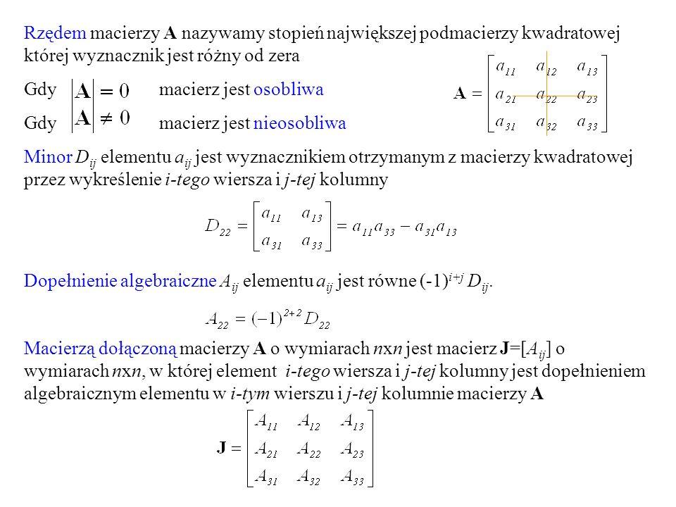 Rzędem macierzy A nazywamy stopień największej podmacierzy kwadratowej której wyznacznik jest różny od zera