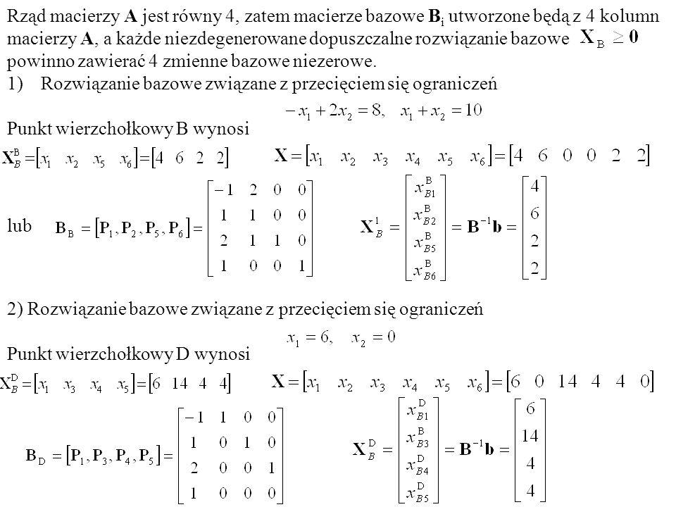 Rząd macierzy A jest równy 4, zatem macierze bazowe Bi utworzone będą z 4 kolumn