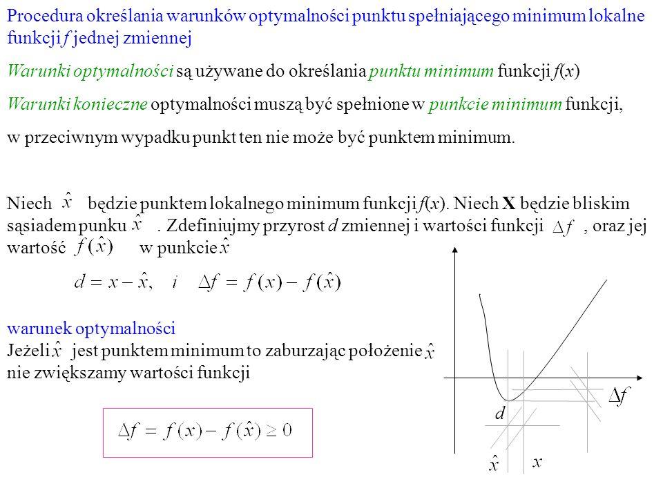 Procedura określania warunków optymalności punktu spełniającego minimum lokalne funkcji f jednej zmiennej