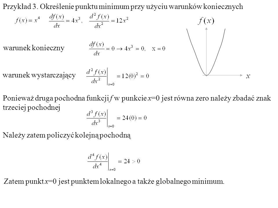 Przykład 3. Określenie punktu minimum przy użyciu warunków koniecznych