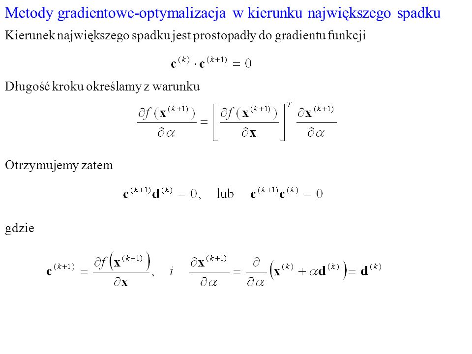 Metody gradientowe-optymalizacja w kierunku największego spadku