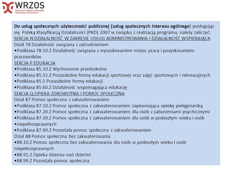 Do usług społecznych użyteczności publicznej (usług społecznych interesu ogólnego) posługując się Polską Klasyfikacją Działalności (PKD) 2007 w związku z realizacją programu, należy zaliczyć: