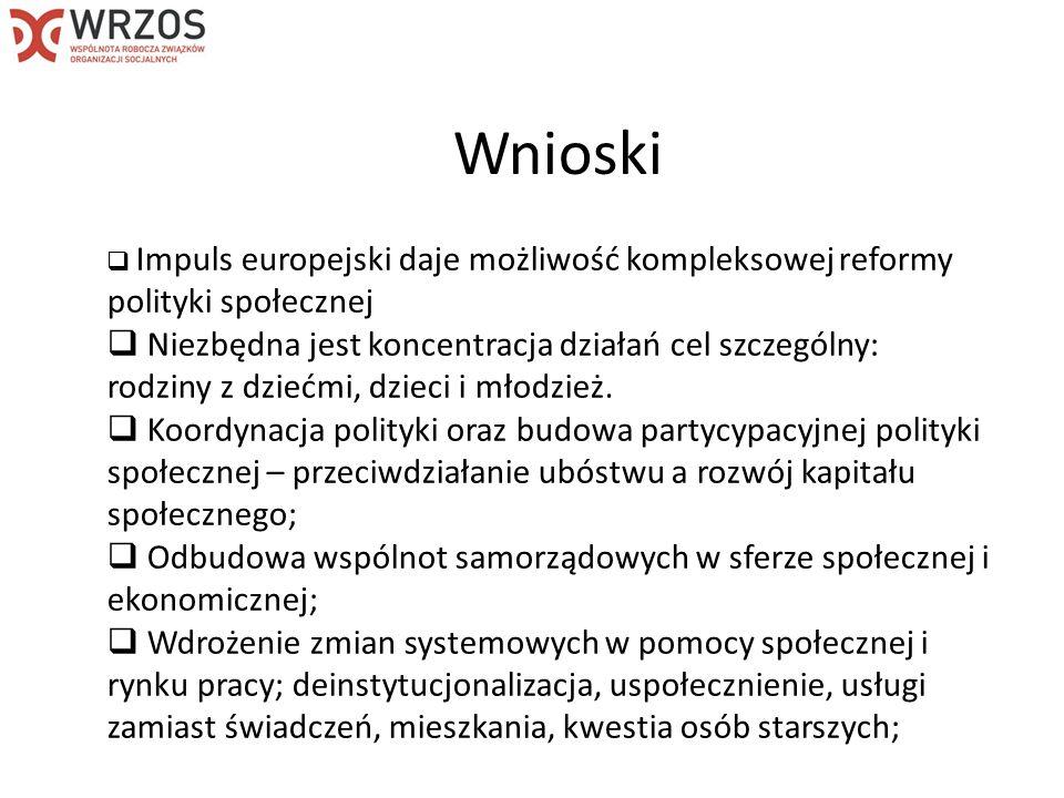 WnioskiImpuls europejski daje możliwość kompleksowej reformy polityki społecznej.