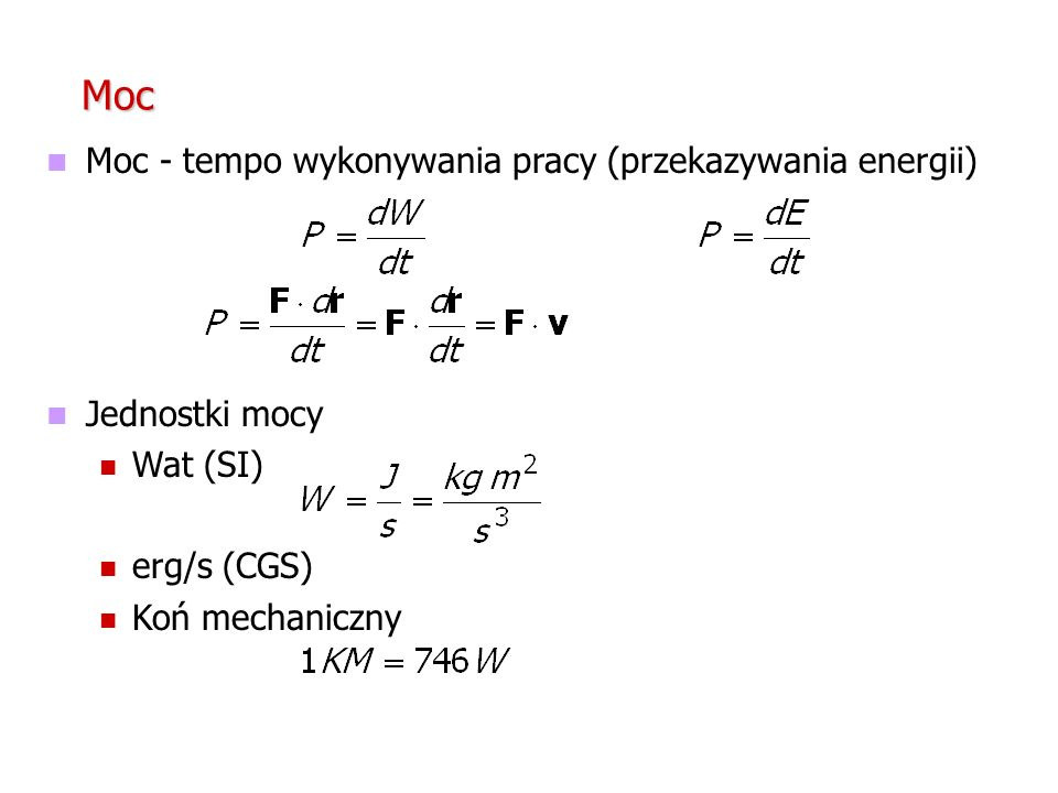 Moc Moc - tempo wykonywania pracy (przekazywania energii)