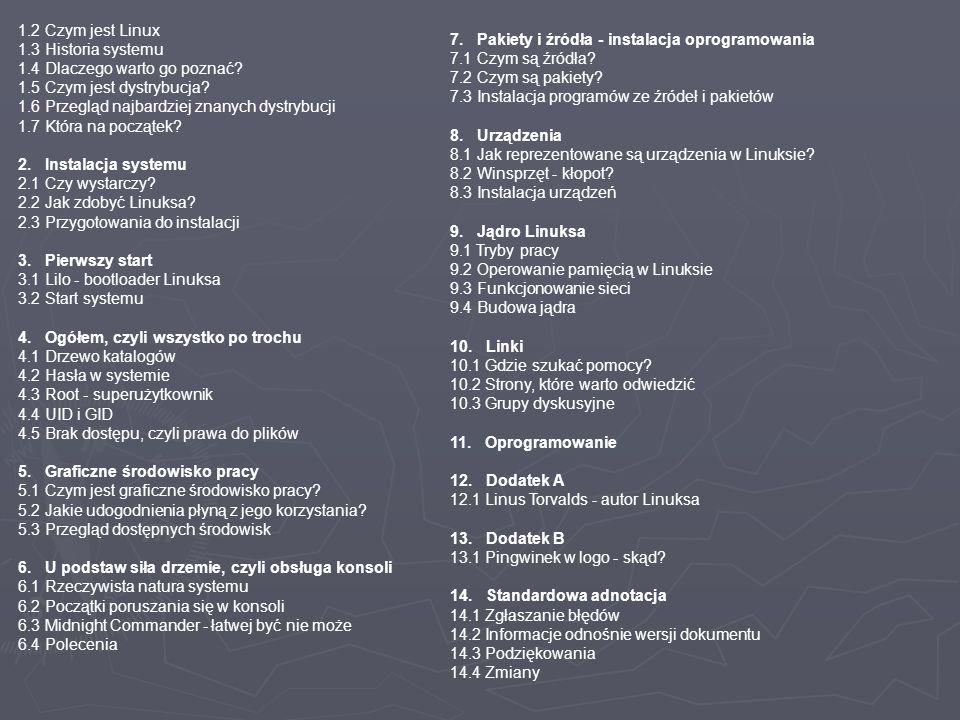 1. 2 Czym jest Linux 1. 3 Historia systemu 1