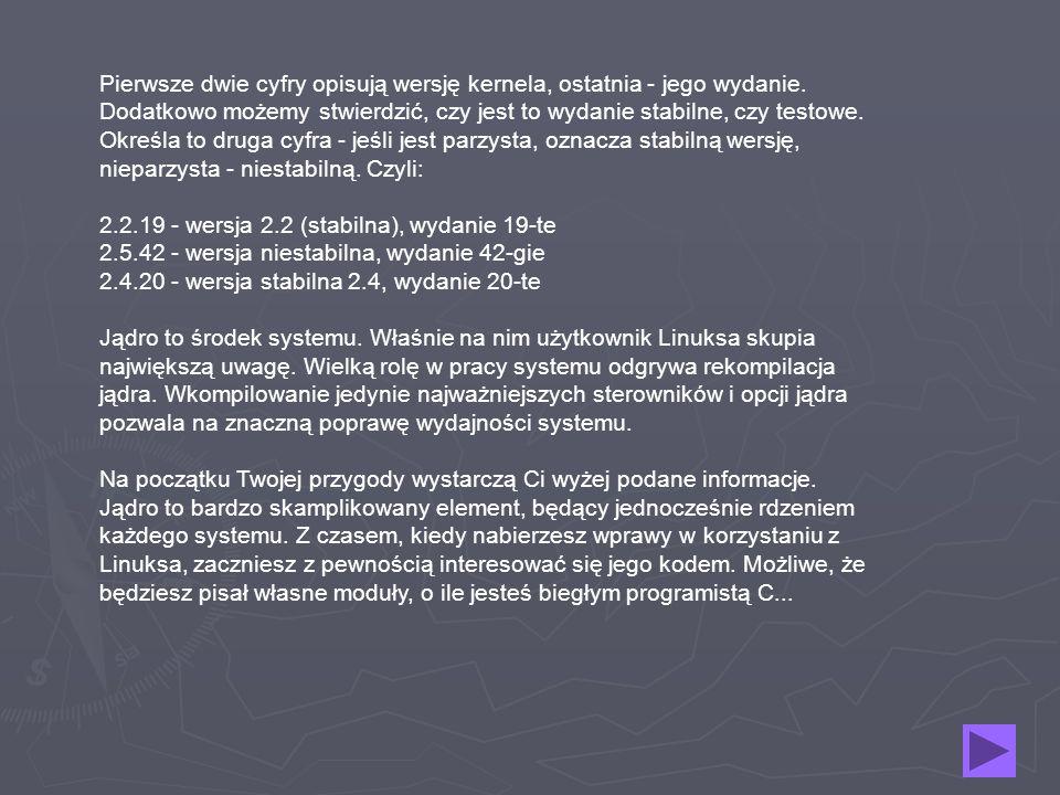 Pierwsze dwie cyfry opisują wersję kernela, ostatnia - jego wydanie