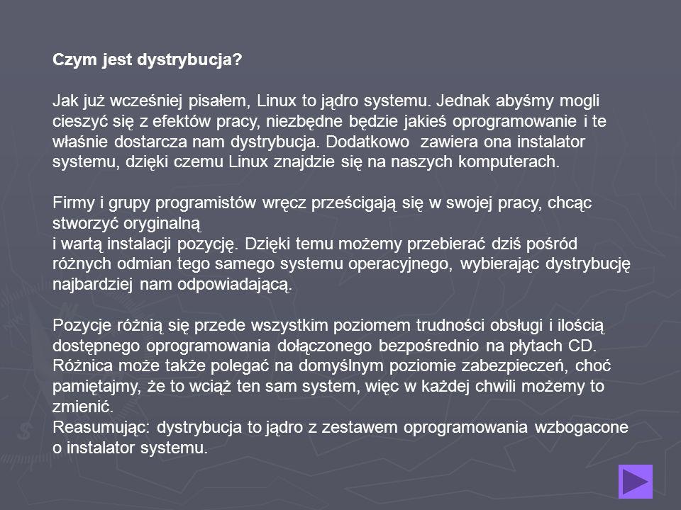 Czym jest dystrybucja. Jak już wcześniej pisałem, Linux to jądro systemu.