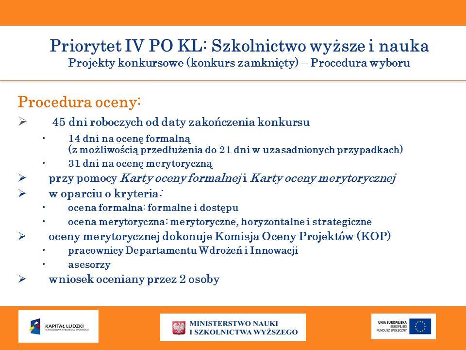 Priorytet IV PO KL: Szkolnictwo wyższe i nauka Projekty konkursowe (konkurs zamknięty) – Procedura wyboru