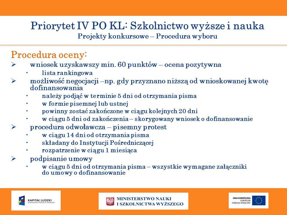 Priorytet IV PO KL: Szkolnictwo wyższe i nauka Projekty konkursowe – Procedura wyboru