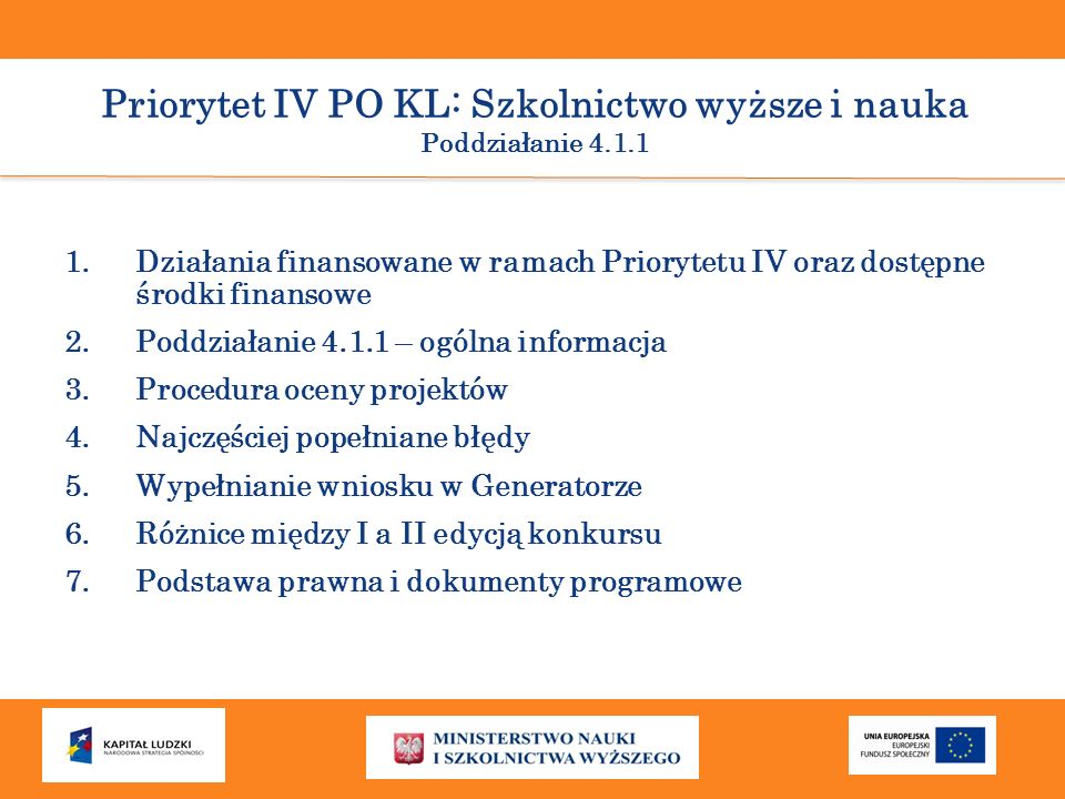 Priorytet IV PO KL: Szkolnictwo wyższe i nauka Poddziałanie 4.1.1