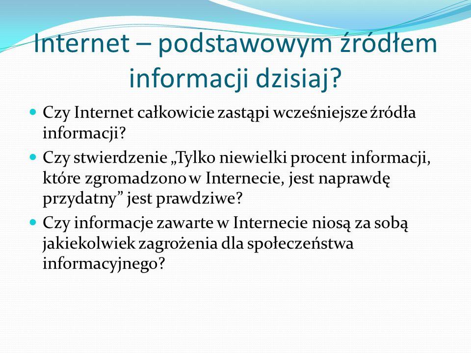 Internet – podstawowym źródłem informacji dzisiaj