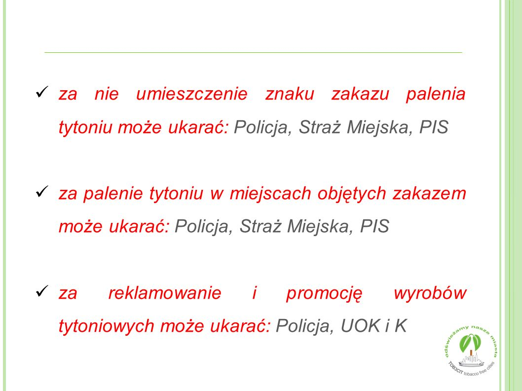 za nie umieszczenie znaku zakazu palenia tytoniu może ukarać: Policja, Straż Miejska, PIS