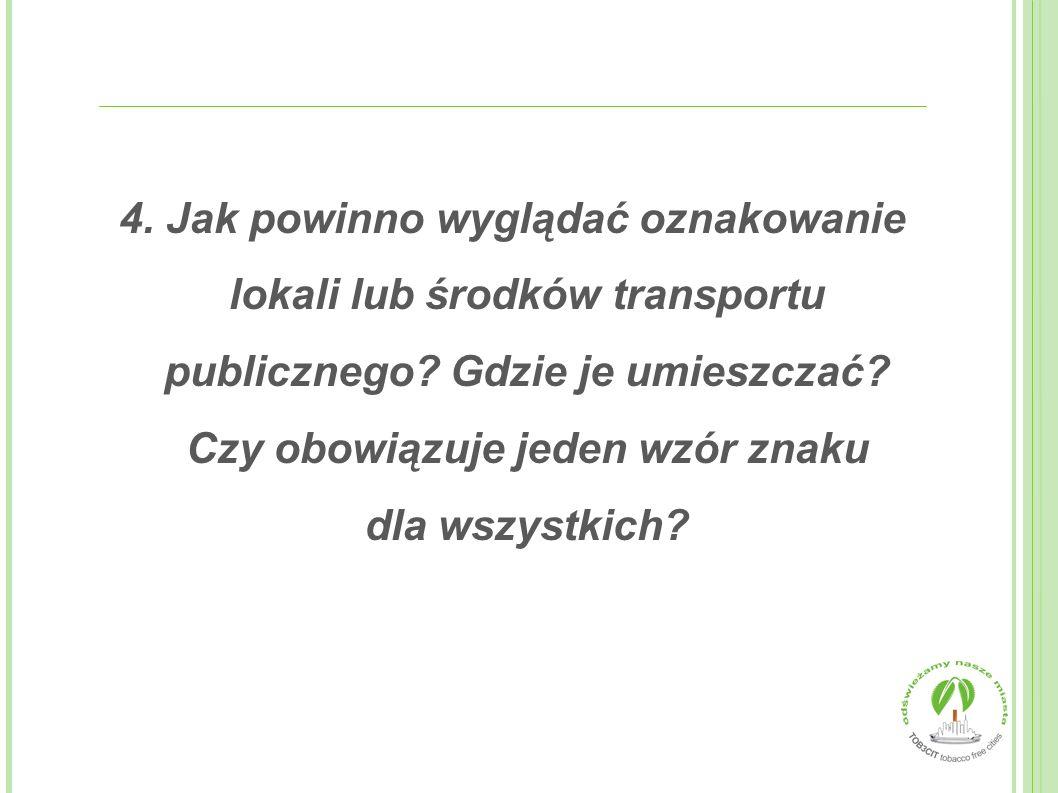 4. Jak powinno wyglądać oznakowanie lokali lub środków transportu publicznego.