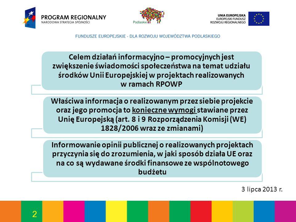 Celem działań informacyjno – promocyjnych jest zwiększenie świadomości społeczeństwa na temat udziału środków Unii Europejskiej w projektach realizowanych w ramach RPOWP