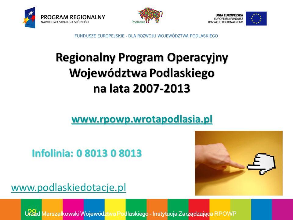 Regionalny Program Operacyjny Województwa Podlaskiego na lata 2007-2013 www.rpowp.wrotapodlasia.pl