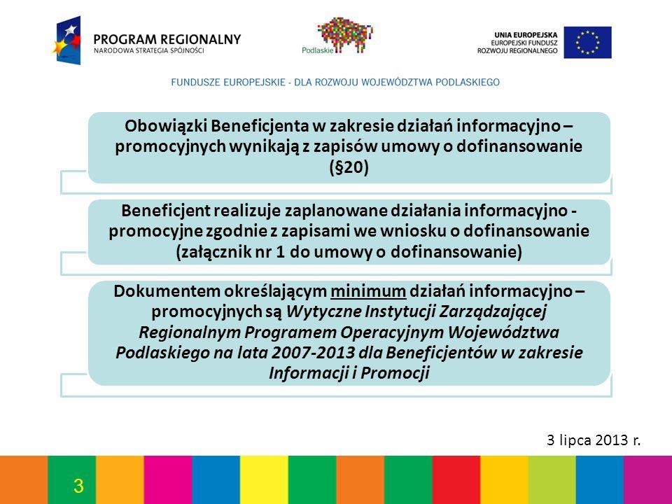 Obowiązki Beneficjenta w zakresie działań informacyjno – promocyjnych wynikają z zapisów umowy o dofinansowanie (§20)