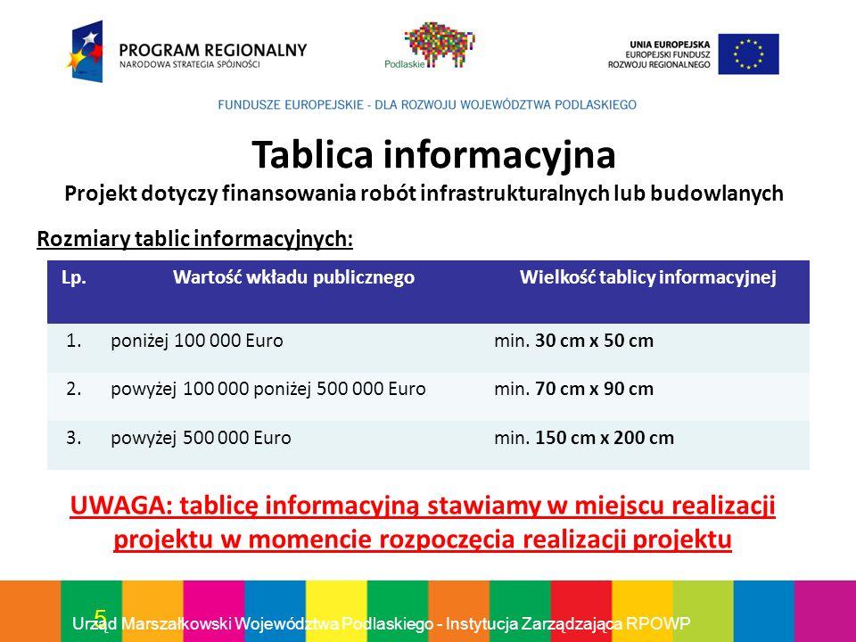 Tablica informacyjnaProjekt dotyczy finansowania robót infrastrukturalnych lub budowlanych. Rozmiary tablic informacyjnych: