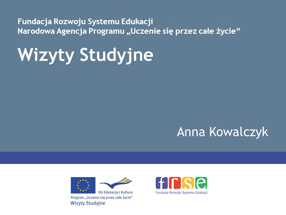 Wizyty Studyjne Anna Kowalczyk Fundacja Rozwoju Systemu Edukacji