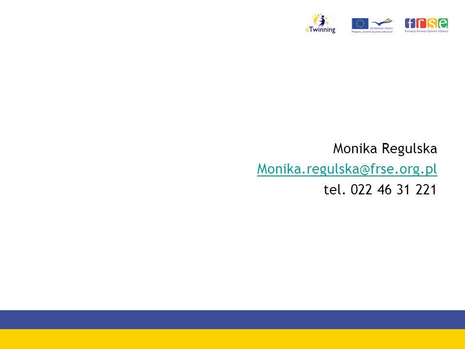 Monika Regulska Monika.regulska@frse.org.pl tel. 022 46 31 221