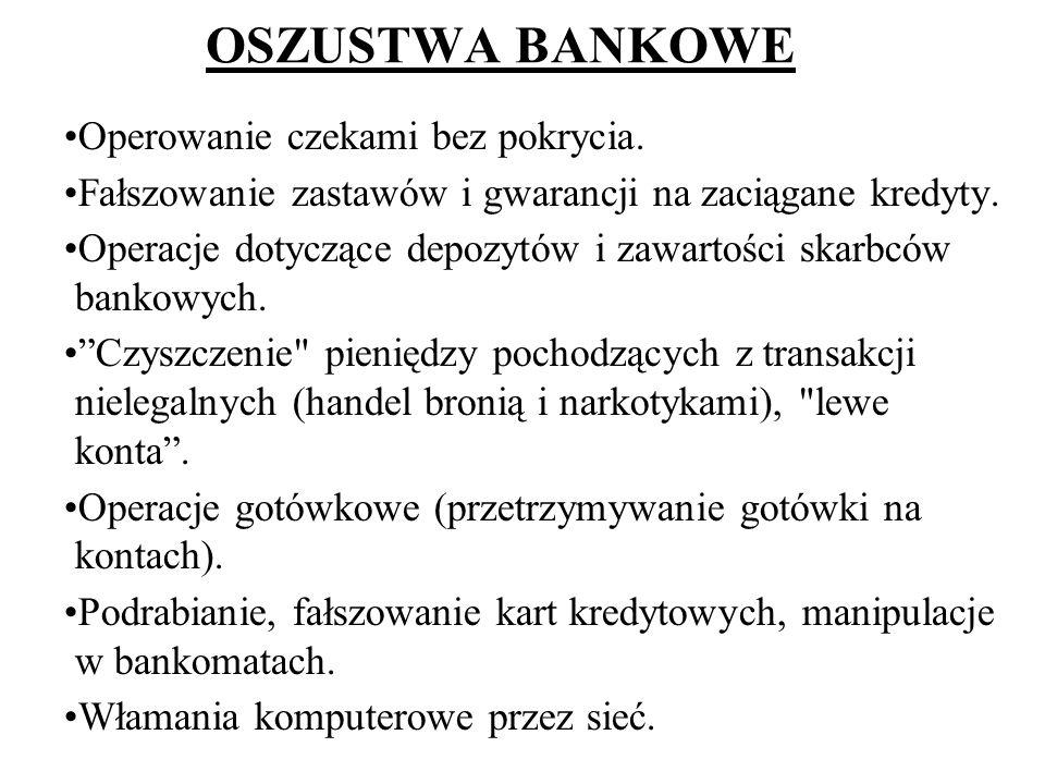 OSZUSTWA BANKOWE Operowanie czekami bez pokrycia.